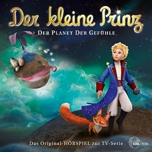 Der Planet der Gefühle (Der kleine Prinz 17) Hörspiel
