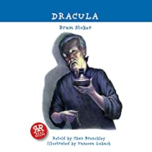 Dracula (Adaptation) (       ABRIDGED) by Bram Stoker, Chaz Brenchley Narrated by Graham Bill, Rob Penman, Patrick Howell, Gill Tavner