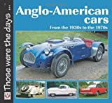 Anglo-American Cars: From the 1930s to the 1970s (Those were the days...)