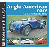 Anglo-American Cars: From the 1930s to the 1970sby Norman Mort