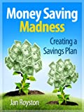 Creating A Savings Plan (Money Saving Madness)