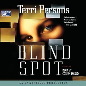 Blind Spot: A Novel | [Terri Persons]