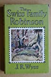 Swiss Family Robinson (Children's Illustrated Classics) (0460050087) by Wyss, Johann David