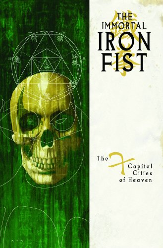 Immortal Iron Fist, Vol. 2: The Seven Capital Cities of Heaven (v. 2)