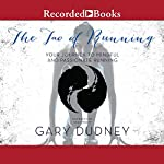 The Tao of Running: Your Journey to Mindful and Passionate Running | Gary Dudney