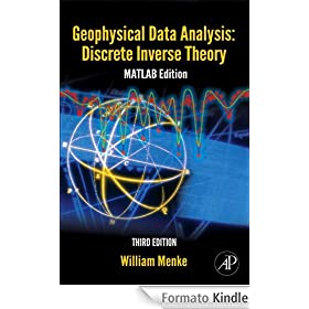 Geophysical Data Analysis: Discrete Inverse Theory: MATLAB Edition (International Geophysics Series)