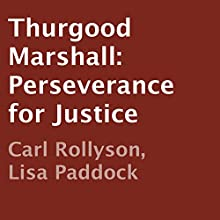 Thurgood Marshall: Perseverance for Justice (       UNABRIDGED) by Carl Rollyson, Lisa Paddock Narrated by Chris Abell