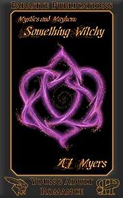 Something Witchy (Mystics & Mayhem)