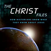 The Christ Files: How Historians Know What They Know about Jesus | [John Dickson]