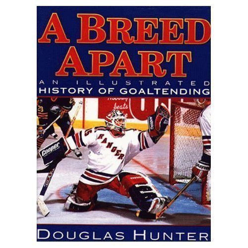 breed-apart-an-illustrated-history-of-goaltending-by-hunter-douglas-1995-hardcover