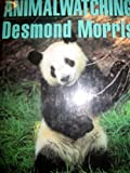 Animalwatching: A New Guide to the Animal World (051757859X) by Desmond Morris