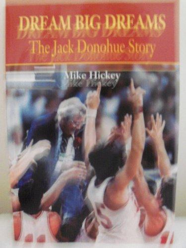 Dream Big Dreams : The Jack Donohue Story