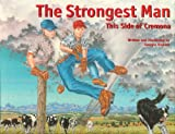 img - for The Strongest Man This Side of Cremona (Northern Lights Books for Children) book / textbook / text book