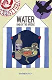 img - for Water Under The Bridge of Murch, Simon on 24 July 2009 book / textbook / text book