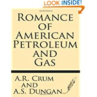 Romance of American Petroleum and Gas