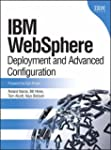 IBM WebSphere: Deployment and Advance...