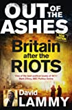 Out of the Ashes: Britain After the Riots (English Edition)