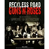 "Reckless Road: Guns N' Roses and the Making of Appetite for Destruction: ""Guns 'n' Roses"" and the Making of Appetite of Destructionvon ""Vook"""