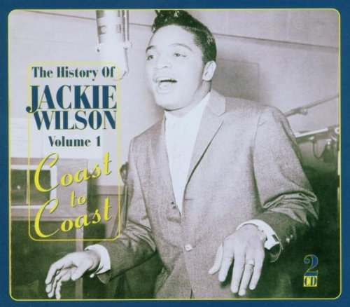 Vol. 1-the History of Jackie Wilson: Coast to Coas by Jackie Wilson