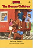 Caboose Mystery (Boxcar Children Mysteries 11)