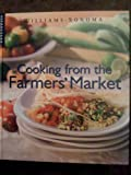 Cooking from the Farmers' Market (Williams-Sonoma Lifestyles) (073702013X) by Brennan, Georgeanne