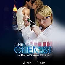 The Chemist: Daniel Strong Series, Book 1 Audiobook by Alan Field Narrated by Eric G. Dove