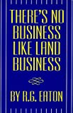 img - for There's No Business Like Land Business book / textbook / text book