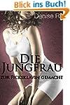 Die Jungfrau - Teil 3: zur Ficksklavi...