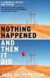 Nothing Happened and Then It Did