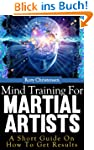 Mind Training For Martial Artists: A...