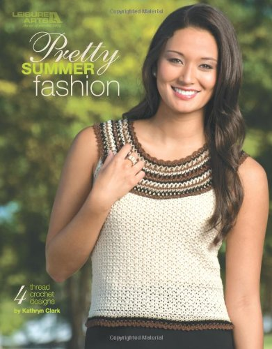 Pretty Summer Fashion  (Leisure Arts #4503)