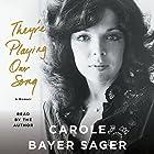 They're Playing Our Song: A Memoir Hörbuch von Carole Bayer Sager Gesprochen von: Carole Bayer Sager