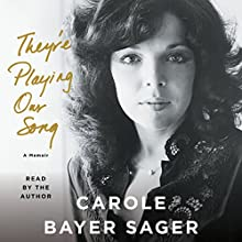 They're Playing Our Song: A Memoir Audiobook by Carole Bayer Sager Narrated by Carole Bayer Sager