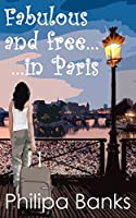Fabulous and Free in Paris: A short romantic travel comedy (English Edition)