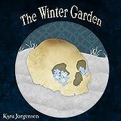 The Winter Garden: The Ingenious Mechanical Devices, Book 2 | Kara Jorgensen