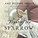 Flight of the Sparrow: A Novel of Early America (       UNABRIDGED) by Amy Belding Brown Narrated by Heather Henderson