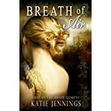 Breath of Air (The Dryad Quartet Book 1) ~ Katie Jennings