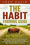Habit Development: Habit Forming Guide: Get Into Your Mind and Form the Habits That Will Improve Your Life, Break Bad Habits and Replace Them With Good Once! (Self Improvements Book 1)
