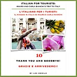 Italian for Tourists Tenth Lesson [L' Italiano per i Turisti Decima Lezione]: Thank you and Goodbye! [Grazie e Arrivederci!] | Lee DeMilo