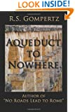 """Aqueduct to Nowhere: The Sequel to """"No Roads Lead to Rome"""""""
