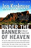 Download Under the Banner of Heaven: A Story of Violent Faith