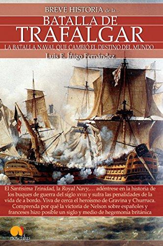 Breve historia de la Batalla de Trafalgar (Spanish Edition)