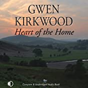 Heart of the Home: A Saga of Life in Rural Scotland | [Gwen Kirkwood]