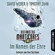 Im Namen der Ehre (Der Aufstieg Manticores 1) | David Weber, Timothy Zahn