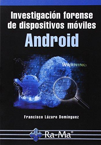 Investigación Forense De Dispositivos Móviles Android