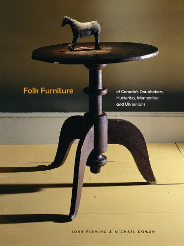 Folk Furniture: Of Canada's Doukhobors, Hutterites, Mennonites and Ukrainians