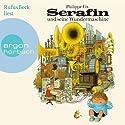 Serafin und seine Wundermaschine Hörbuch von Philippe Fix Gesprochen von: Rufus Beck