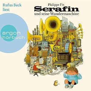 Serafin und seine Wundermaschine Hörbuch