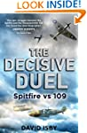 The Decisive Duel: Spitfire vs 109