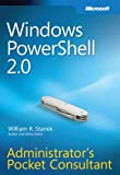 Windows PowerShell(TM) 2.0 Administrator's Pocket Consultant (0735625956) by Stanek, William R.